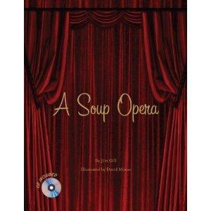 A Soup Opera by Jim  Gill