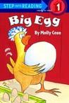 Big Egg by Molly Coxe