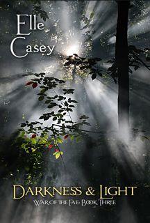 Darkness & Light (War of the Fae, #3)