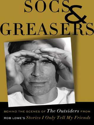 Socs and Greasers by Rob Lowe