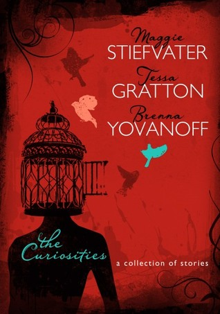 "Book cover of ""The Curiosities"" by Maggie Stiefvater, Tessa Gratton, and Brenna Yovanoff"