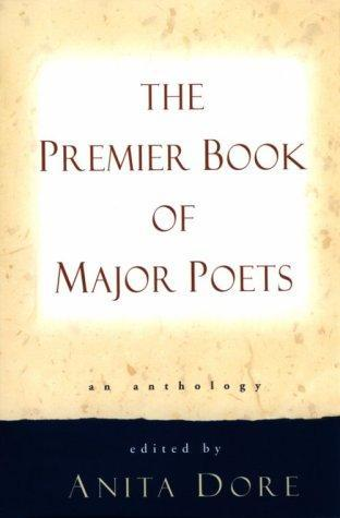 The Premier Book Of Major Poets by Anita Dore