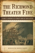 The Richmond Theater Fire by Meredith Henne Baker