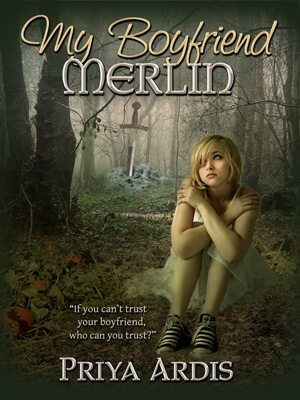 My Boyfriend Merlin by Priya Ardis