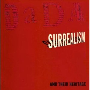 Dada, Surrealism, And Their Heritage