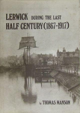 Lerwick During the Last Half-Century (1867-1917