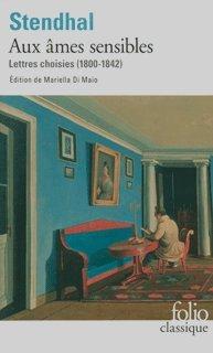 Aux âmes sensibles: Lettres choisies (1800-1842)