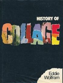 History Of Collage: An Anthology Of Collage, Assemblage, And Event Structures