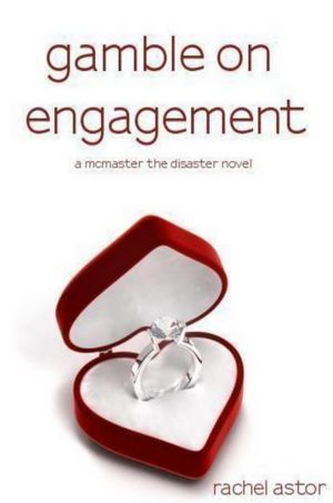 Gamble on Engagement (McMaster the Disaster, #2)