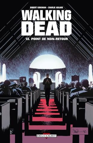 Point de non-retour (Walking Dead #13) por Robert Kirkman, Charlie Adlard, Edmond Tourriol