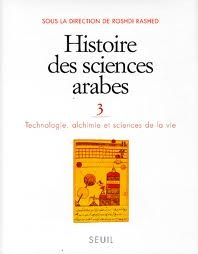 Histoire Des Sciences Arabes, Tome 3: Technologie, alchimie et sciences de la vie por Roshdi Rashed, Régis Morelon