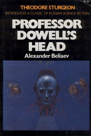 Professor Dowell's Head by Alexander Romanovich Belyaev