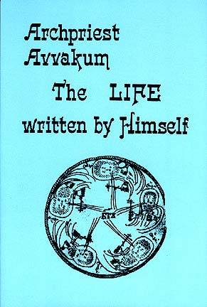 Archpriest Avvakum, the Life Written by ...