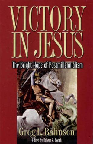 Victory in Jesus by Greg L. Bahnsen