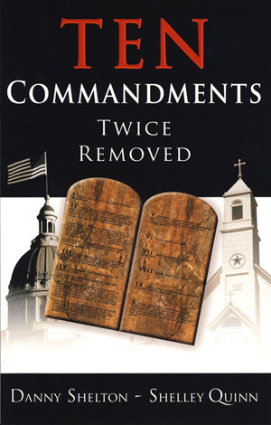 Ten Commandments Twice Removed by Danny Shelton