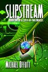Slipstream by Michael Offutt