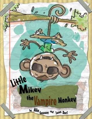 Little Mikey the Vampire Monkey by Mike Gasaway