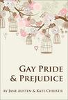 Gay Pride and Prejudice by Kate Christie