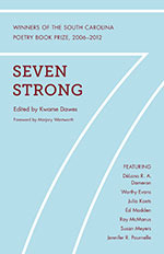 Seven Strong: Winners of the South Carolina Poetry Book Prize, 2006–2012