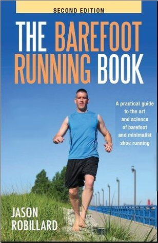 The Barefoot Running Book by Jason Robillard
