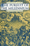 Pursuit of the Millennium: Revolutionary Millenarians and Mystical Anarchists of the Middle Ages