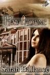 Hawthorne by Sarah Ballance