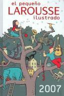 El pequeño Larousse ilustrado 2007
