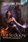 Dark Days: Nightwalker and Dayhunter