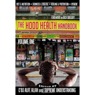 The Hood Health Handbook: A Practical Guide to Health and Wellness in the Urban Community