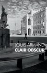 Clair Obscur by Louis Armand