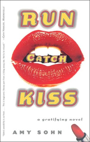 Run Catch Kiss by Amy Sohn
