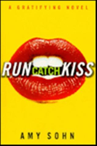 Run Catch Kiss by Amy Sohn