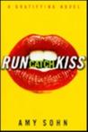 Run Catch Kiss: A Gratifying Novel