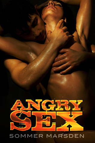 Angry Sex by Sommer Marsden