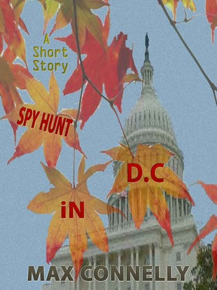 Spy Hunt in D.C. by Max Connelly