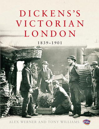 Dickens's Victorian London by Alex Werner