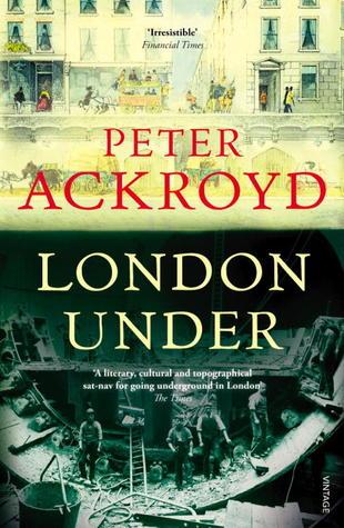 London Under by Peter Ackroyd