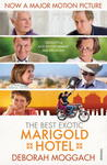 The Best Exotic Marigold Hotel by Deborah Moggach
