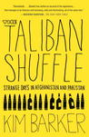 The Taliban Shuffle: Strange Days in Afghanistan and Pakistan by Kim Barker cover image