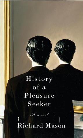 History of a Pleasure Seeker by Richard       Mason