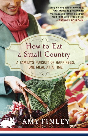 How to Eat a Small Country by Amy Finley