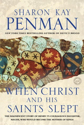 When Christ and His Saints Slept by Sharon Kay Penman