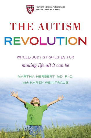 The Autism Revolution by Martha R. Herbert