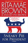 Sneaky Pie for President (Mrs. Murphy #21)