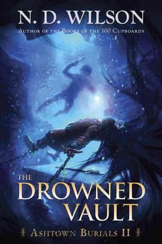The Drowned Vault by N.D. Wilson