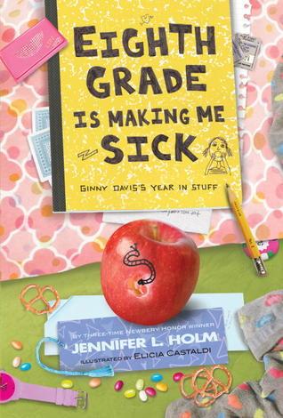Eighth Grade Is Making Me Sick Ginny Daviss Year In Stuff By