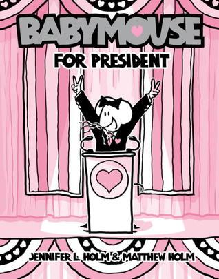 Babymouse for President by Jennifer L. Holm
