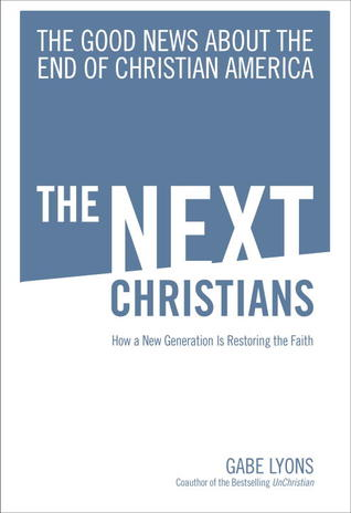 The Next Christians: The Good News About the End of Christian America