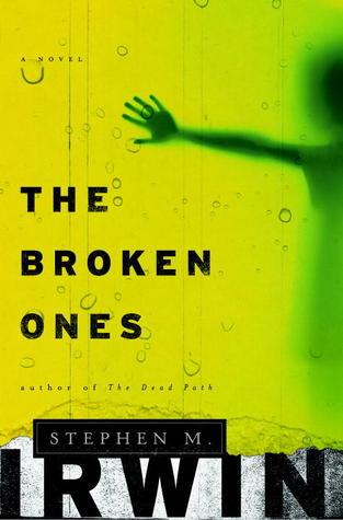 The Broken Ones by Stephen M. Irwin