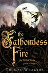 The Fathomless Fire (Perilous Realm, #2)